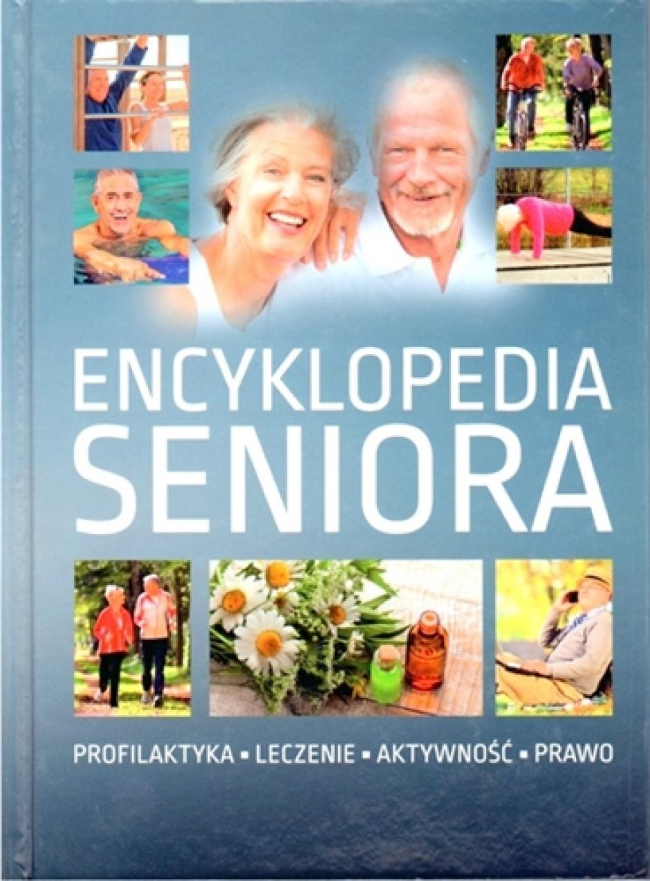 """""""Encyklopedia seniora. Profilaktyka. Leczenie. Aktywność. Prawo"""